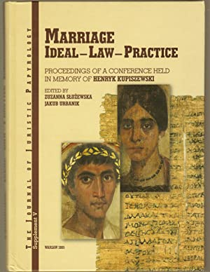 Marriage: Ideal - Law - Practice: Proceedings: Zuzanna Sluzewska (Editor);