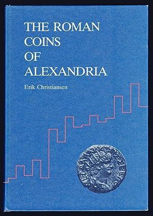 The Roman Coins of Alexandria: Quantitative Studies,: Erik Christiansen