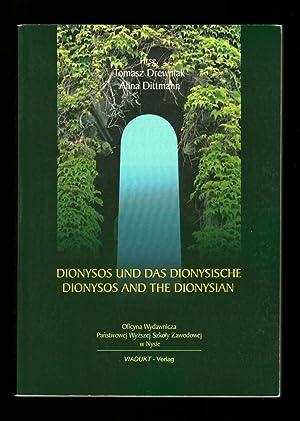 Dionysos und das Dionysische: Mythos, Kunst, Philosophie,: Tomasz Drewniak; Alina