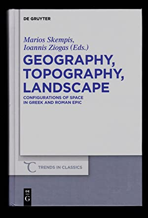 Geography, Topography, Landscape: Configurations of Space in Greek and Roman Epic