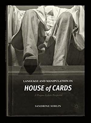 Language and Manipulation in House of Cards: Sandrine Sorlin