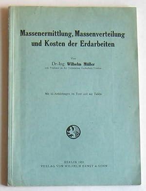 Massenermittlung, Massenverteilung und Kosten der Erdarbeiten: Müller, Wilhelm