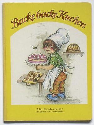 Backe backe Kuchen - Alte Kinderreime: Hummel, Lore (Bilder)