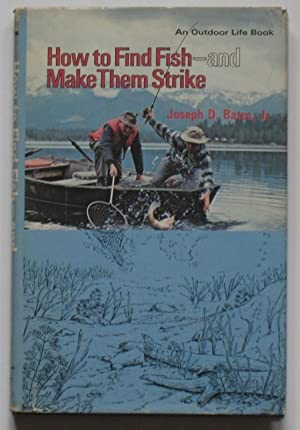 How to find Fish - and Make: Bates, Joseph D.