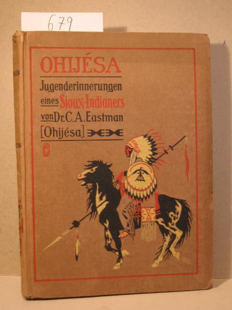 buy online 98976 4d62b Ohijésa. Jugenderinnerungen eines Sioux - ...