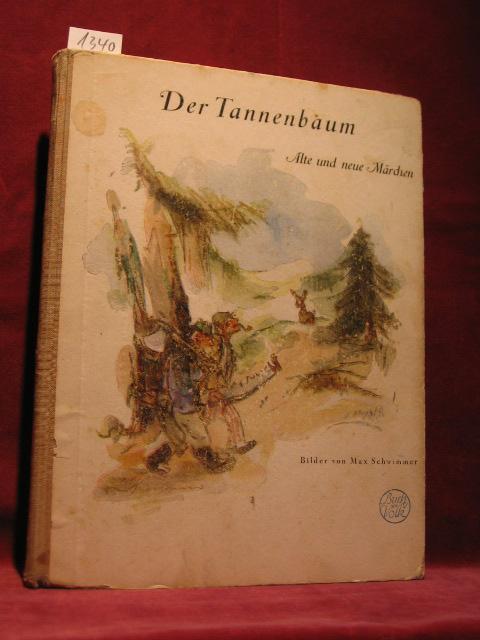 Der Tannenbaum. Alte und neue Märchen.