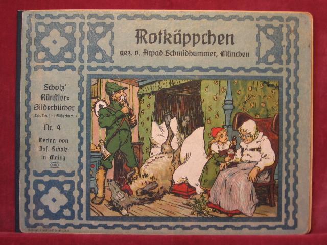 Scholz Künstler-Bilderbücher Nr. 4: Rotkäppchen.: Schmidhammer, Arpad (Illustrator):