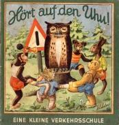 Hört auf den Uhu! Eine kleine Verkehrsschule.: Schröder, Fritz: