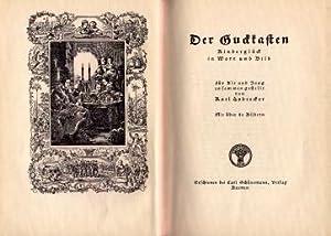 Der Guckkasten. Kinderglück in Wort und Bild. Für Alt und Jung zusammengestellt von Karl ...