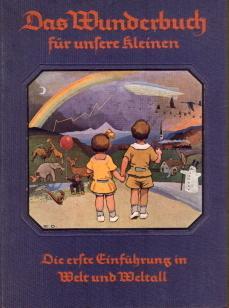 Das Wunderbuch für unsere Kleinen. Die erste Einführung in Welt und Weltall.: Lohss, ...