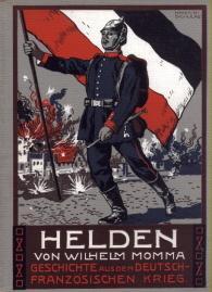 Helden. Erzählung aus dem Deutsch - französischen Kriege von Wilhelm Momma.: Momma, ...