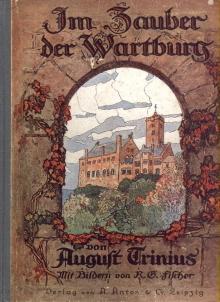 Im Zauber der Wartburg. Eine Wanderung durch ihre Sage und Geschichte.: Trinius, August: