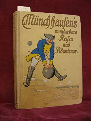 Münchhausens wunderbare Reisen und Abenteuer.: M�nchgesang, Robert: