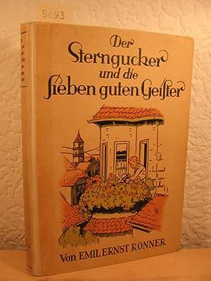 Der Sterngucker und die sieben guten Geister.: Ronner, Emil Ernst:
