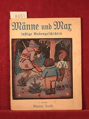 Männe und Max lustige Bubengeschichten. 7. Streich (Innentitel 7. Band): Räuber Trald.: ...