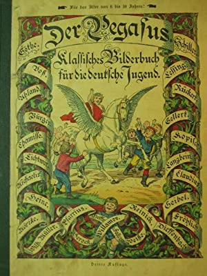 Der Pegasus. Klassisches Bilder-Buch für die deutsche Jugend. Herausgegeben von H. Oswalt.: ...