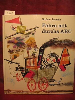 Fahre mit durchs ABC. Ein Bilderbuch für reiselustige Kinder.: Krüss, James: