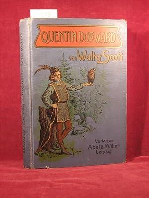 Quentin Durward. Ein historischer Roman. Für die reifere Jugend frei bearbeitet von Albert ...
