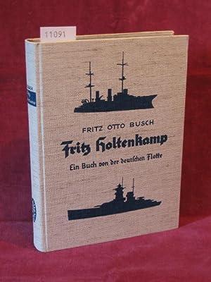 Fritz Holtenkamp. Ein Buch von der deutschen Flotte.: Busch, Fritz Otto: