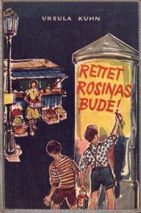 Rettet Rosinas Bude! Geschichte um einen aufregenden Rechtsfall.: Kuhn, Ursula: