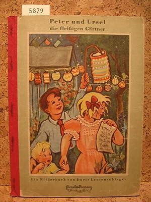 Peter und Ursel, die fleißigen Gärtner.: Lautenschlager, Doris: