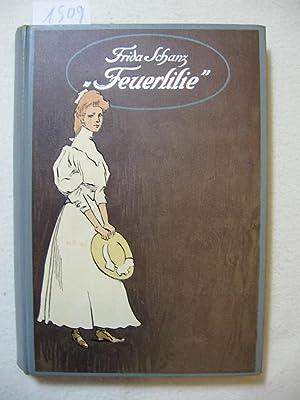 Feuerlilie. Eine Erzählung für Mädchen.: Schanz, Frida: