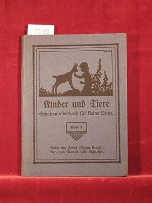 Kinder und Tiere. Schattenbilderbuch für kleine Leute. Band 4.: Schaefer, Else / Krause, ...