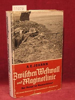 Zwischen Westwall und Maginotlienie. Der Kampf im Niemandsland.: Johann, A. E.: