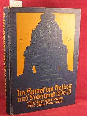 Im Kampf um Freiheit und Vaterland 1806 - 15.: Leipziger Lehrerverein (Herausgeber):
