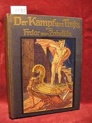 Der Kampf um Troja.: Zobeltitz, Fedor von: