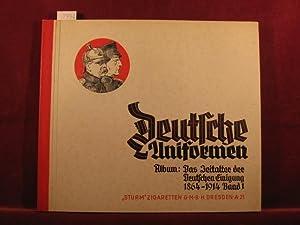 Deutsche Uniformen. Album III: Das Zeitalter der Deutschen Einigung Band 1: 1864 - 1914.