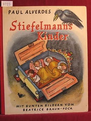Stiefelmanns Kinder.: Alverdes, Paul / Braun-Fock, Beatrice: