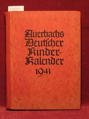 Auerbach s Kinderkalender: Auerbachs Deutscher Kinder - Kalender auf das Jahr 1941. 59. Jahrgang. ...