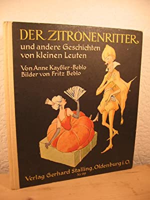 Der Zitronenritter und andere Geschichten von kleinen Leuten.: Kay�ler - Beblo, Anne: