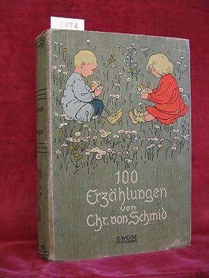 100 Erzählungen. (Innentitel): Kleine Erzählungen. Für die Jugend von Christoph von ...