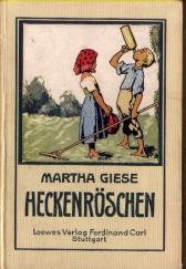 Heckenröschen. Eine Erzählung für Mädchen von Martha Giese.: Giese, Martha:
