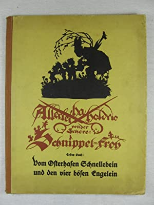 Allerlei ha holorio von der Schere: Schnippel-Froh. Erstes Buch: Vom Osterhasen Schnellebein und ...