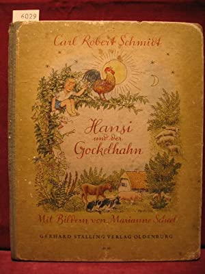 Hansi und der Gockelhahn.: Schmidt, Carl Robert: