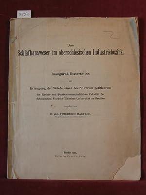Das Schlafhauswesen im oberschlesischen Industriebezirk. Inaugural-Dissertation zur Erlangung der W...