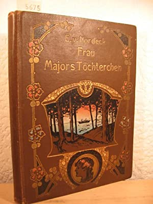Frau Majors Töchterchen. Erzählung von Erich von Nordeck (d.i. Franz Wesenmann).: Nordeck...