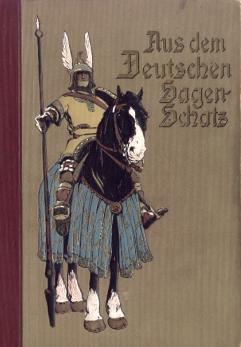 Aus dem deutschen Sagenschatz. Die Nibelungen. Lohengrin. König Rother. Gudrun. Wolfdietrich.:...