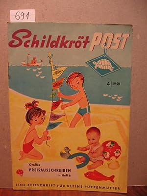 Schildkröt Post. Heft 4 / 1958. Eine Zeitschrift für kleine Puppenmütter.: ...