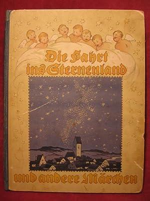 Die Fahrt ins Sternenland und andere Märchen.: Rothmund, Toni u. a.: