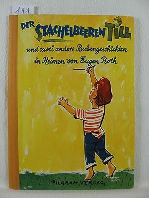 Der Stachelbeeren - Till und zwei andere Bubengeschichten in Reimen von Eugen Roth.: Roth, Eugen: