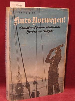 Kurs Norwegen! Kampf und Sieg in nordischen: List, Fritz: