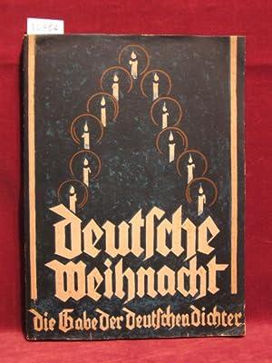 Deutsche Weihnacht. Die Gabe der deutschen Dichter.: Blunck / Dreyer: