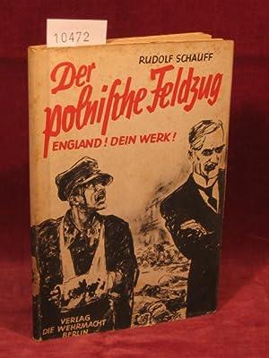 Der polnische Feldzug. England! Dein Werk!: Schauff, Rudolf: