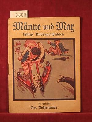 Männe und Max lustige Bubengeschichten. 70. Streich (Innentitel 70. Band): Das Rollerrennen.: ...