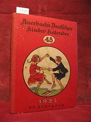 Auerbach s Kinderkalender: Auerbachs Deutscher Kinder - Kalender auf das Jahr 1925. 43. Jahrgang. ...