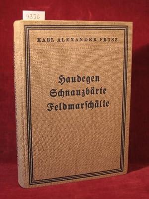 Haudegen, Schnauzbärte, Feldmarschälle. Von deutschen Soldaten aus 6 Jahrhunderten.: ...